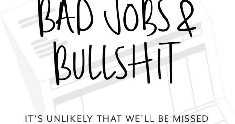 Bad Jobs & Bullshit (Vol. 1)