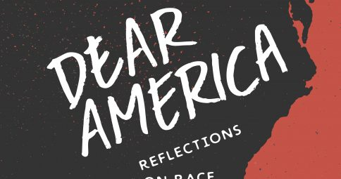 Dear America: Reflection on Race