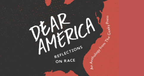 Dear America: Reflections on Race