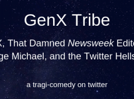 GenX, That Damned Newsweek Editorial, George Michael, and the Twitter Hellscape